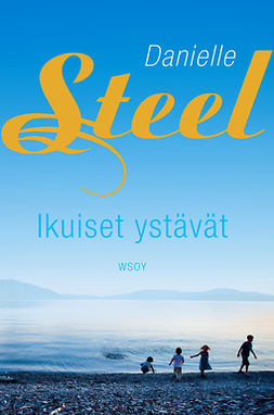 Steel, Danielle - Ikuiset ystävät, e-kirja
