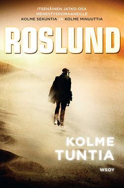Roslund, Anders - Kolme tuntia, e-bok