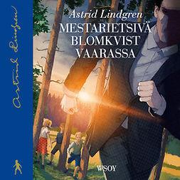 Lindgren, Astrid - Mestarietsivä Blomkvist vaarassa, äänikirja