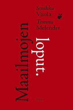 Melender, Tommi - Maailmojen loput: Kirjoituksia romaanitaiteesta, e-kirja