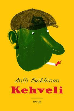 Heikkinen, Antti - Kehveli, e-kirja