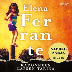 Ferrante, Elena - Kadonneen lapsen tarina, äänikirja