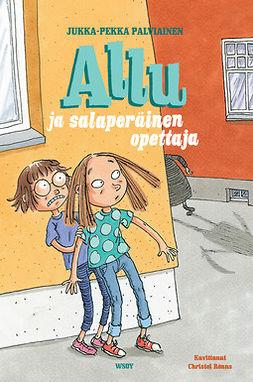 Palviainen, Jukka-Pekka - Allu ja salaperäinen opettaja, e-kirja