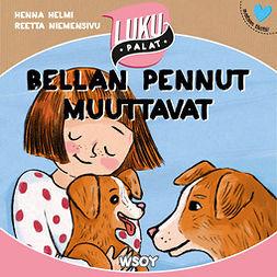 Heinonen, Henna Helmi - Bellan pennut muuttavat: Lukupalat, audiobook