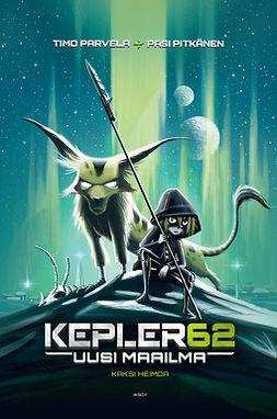 Parvela, Timo - Kepler62 Uusi maailma: Kaksi heimoa, e-kirja