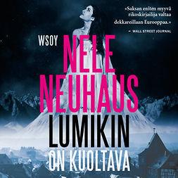 Neuhaus, Nele - Lumikin on kuoltava, audiobook