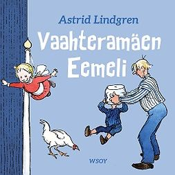 Lindgren, Astrid - Vaahteramäen Eemeli, äänikirja