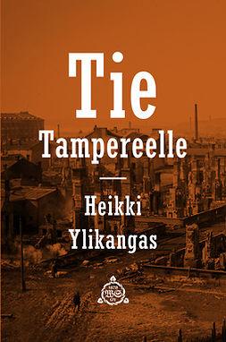 Ylikangas, Heikki - Tie Tampereelle, e-kirja