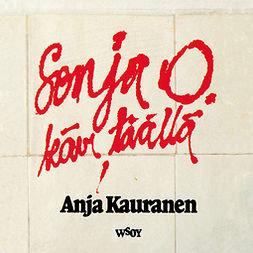 Kauranen, Anja - Sonja O. kävi täällä, äänikirja