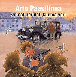 Paasilinna, Arto - Kylmät hermot, kuuma veri, äänikirja
