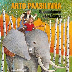 Paasilinna, Arto - Suomalainen kärsäkirja, äänikirja