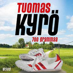 Kyrö, Tuomas - 700 grammaa, äänikirja