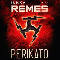 Remes, Ilkka - Perikato, äänikirja