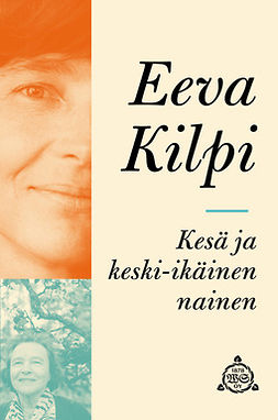 Kilpi, Eeva - Kesä ja keski-ikäinen nainen, e-kirja