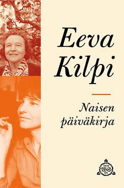 Kilpi, Eeva - Naisen päiväkirja, e-bok