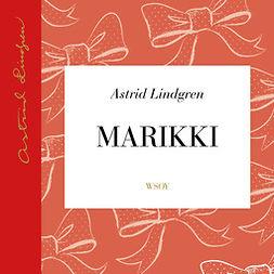 Lindgren, Astrid - Marikki, äänikirja
