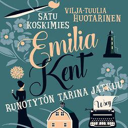 Huotarinen, Vilja-Tuulia - Emilia Kent - Runotytön tarina jatkuu, äänikirja