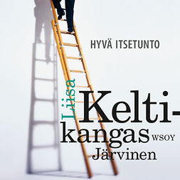 Keltikangas-Järvinen, Liisa - Hyvä itsetunto, audiobook