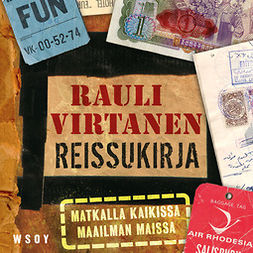 Virtanen, Rauli - Reissukirja: Matkalla kaikissa maailman maissa, audiobook