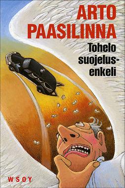 Paasilinna, Arto - Tohelo suojelusenkeli, ebook
