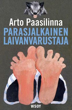 Paasilinna, Arto - Parasjalkainen laivanvarustaja, e-kirja