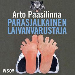 Paasilinna, Arto - Parasjalkainen laivanvarustaja, äänikirja