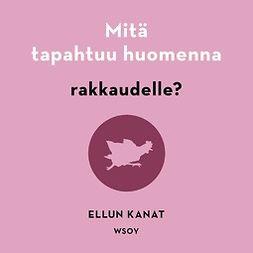 Mäkinen, Marco - Mitä tapahtuu huomenna rakkaudelle?, äänikirja