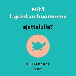Catani, Johanna - Mitä tapahtuu huomenna ajattelulle?, audiobook