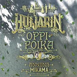 Mikama, Anniina - Huijarin oppipoika, äänikirja