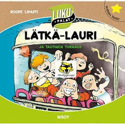 Lipasti, Roope - Lätkä-Lauri ja tautinen turnaus, äänikirja