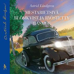 Lindgren, Astrid - Mestarietsivä Blomkvist ja ryöstetty Rasmus, äänikirja