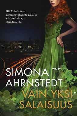 Ahrnstedt, Simona - Vain yksi salaisuus, e-kirja