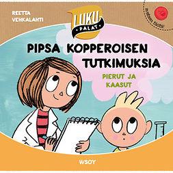 Vehkalahti, Reetta - Pipsa Kopperoisen tutkimuksia: Pierut ja kaasut: Lukupalat, äänikirja