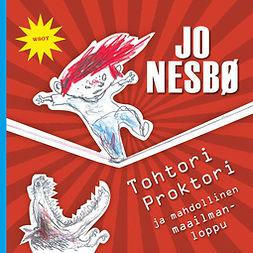 Nesbø, Jo - Tohtori Proktori ja mahdollinen maailmanloppu, äänikirja