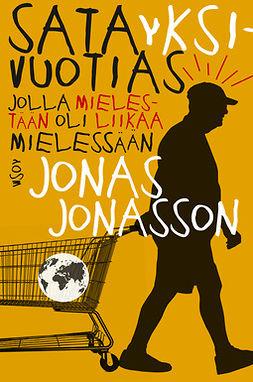 Jonasson, Jonas - Satayksivuotias jolla mielestään oli liikaa mielessään, e-kirja