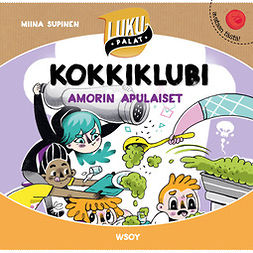 Supinen, Miina - Kokkiklubi: Amorin apulaiset: Lukupalat, äänikirja