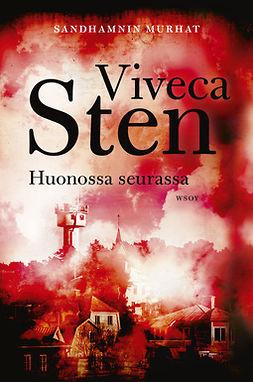 Sten, Viveca - Huonossa seurassa, e-bok
