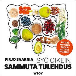 Saarnia, Pirjo - Syö oikein, sammuta tulehdus, äänikirja