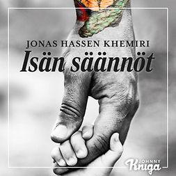 Khemiri, Jonas Hassen - Isän säännöt, audiobook