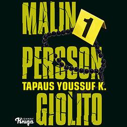 Giolito, Malin Persson - Tapaus Youssuf K., äänikirja