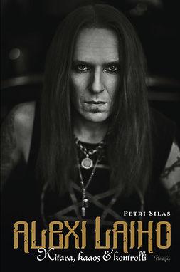 Silas, Petri - Alexi Laiho: Kitara, kaaos & kontrolli, e-kirja