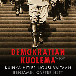 Hett, Benjamin Carter - Demokratian kuolema: Kuinka Hitler nousi valtaan, audiobook