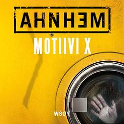 Ahnhem, Stefan - Motiivi X, äänikirja