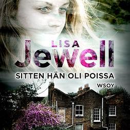 Jewell, Lisa - Sitten hän oli poissa, äänikirja