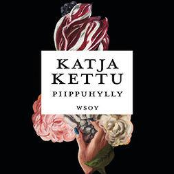Kettu, Katja - Piippuhylly, äänikirja