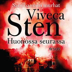 Sten, Viveca - Huonossa seurassa, äänikirja