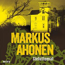 Ahonen, Markus - Sieluttomat, äänikirja