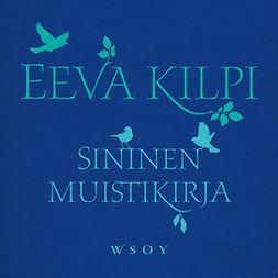 Kilpi, Eeva - Sininen muistikirja, äänikirja
