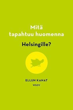 Piha, Kirsi - Mitä tapahtuu huomenna Helsingille?, e-kirja