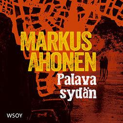 Ahonen, Markus - Palava sydän, äänikirja